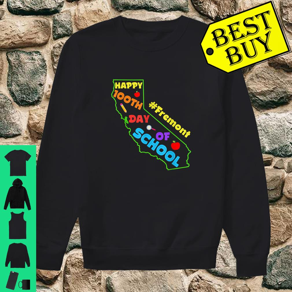 Fremont California 100 Days of School Shirt sweater