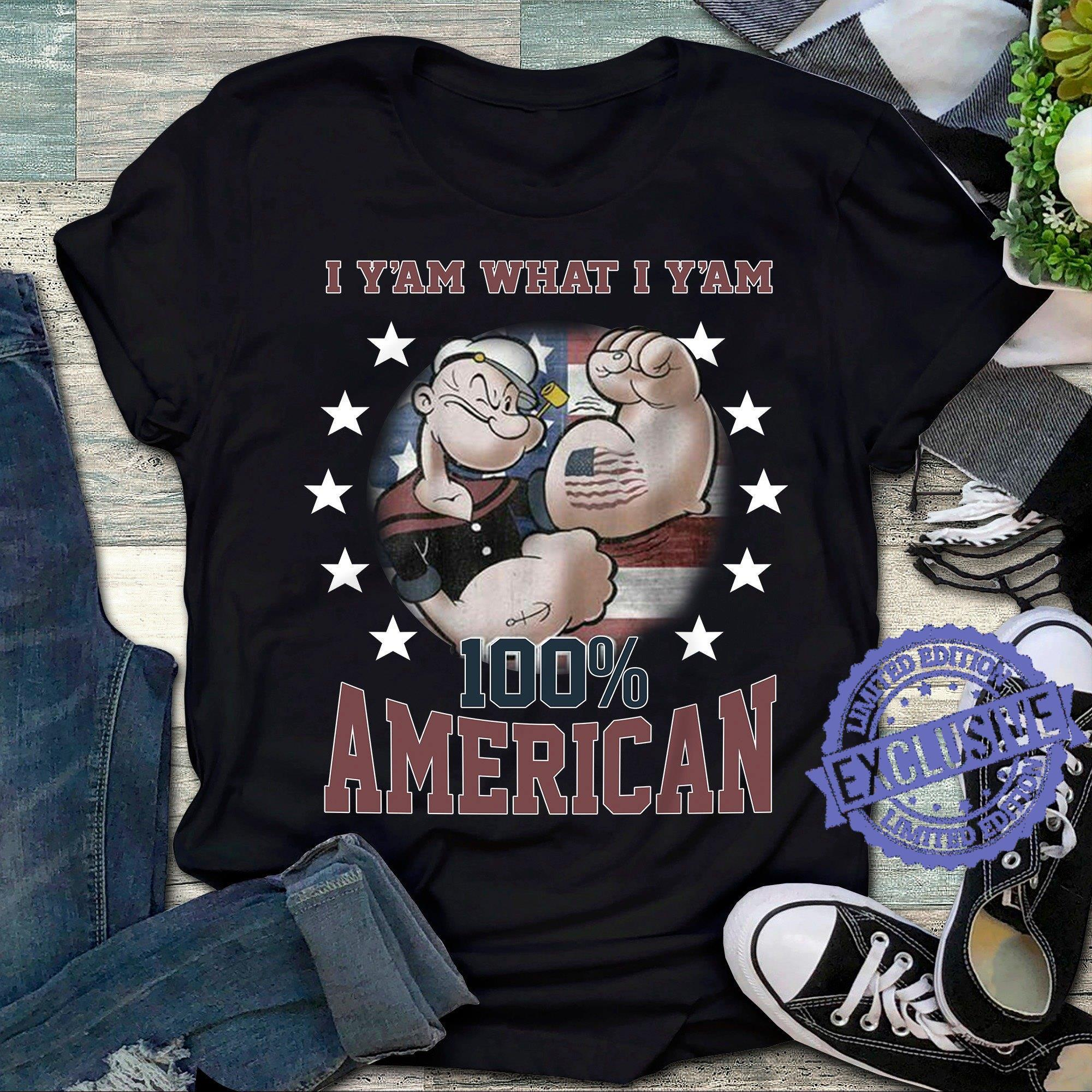 I y'am what i y'am 100 american shirt