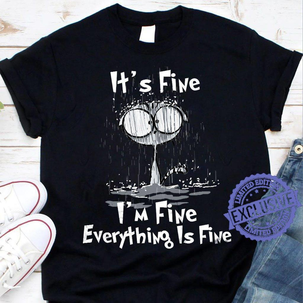 It S Fine I M Fine Everything Is Fine Shirt