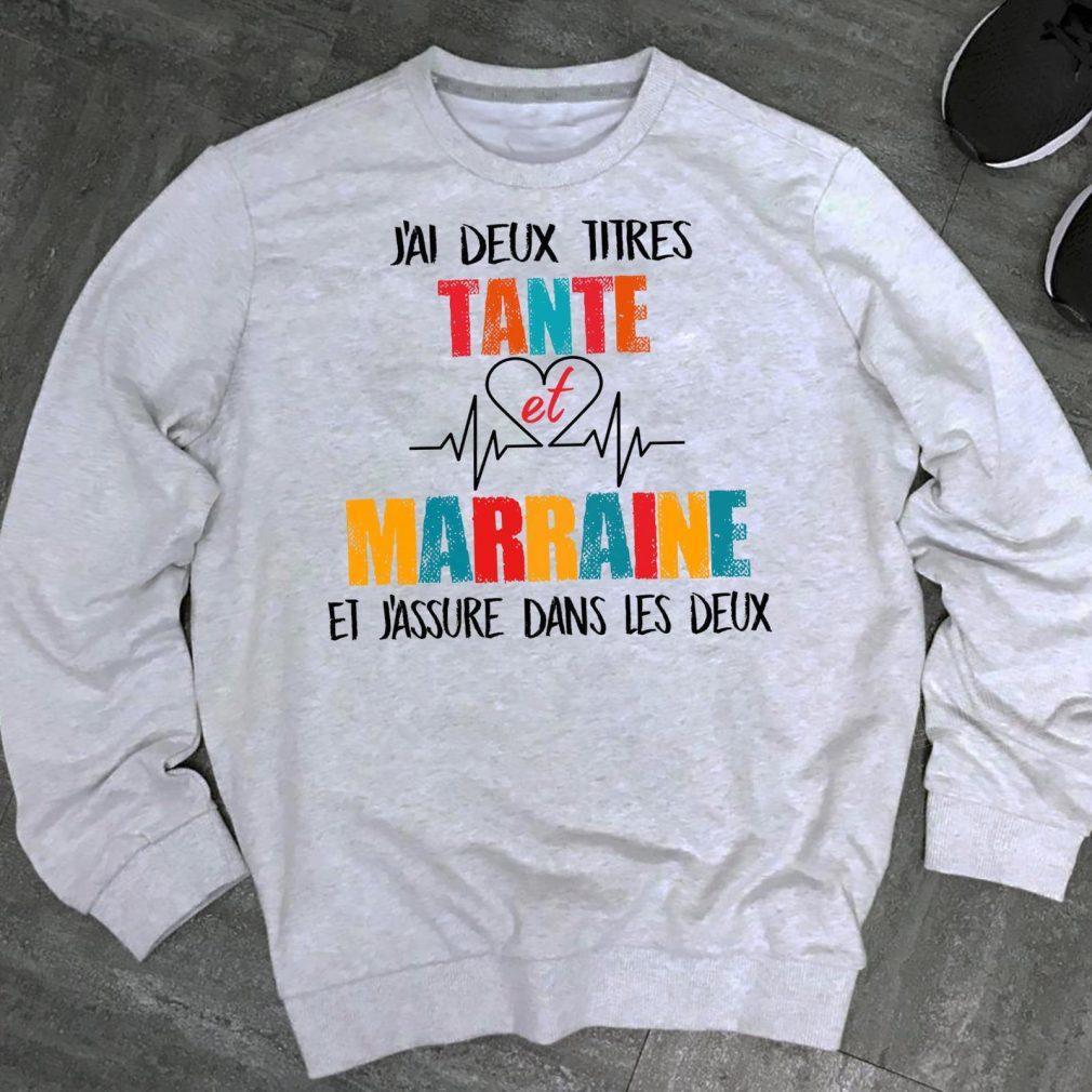 J'ai deux titres tante et marraine et j'assure dans les deux Shirt