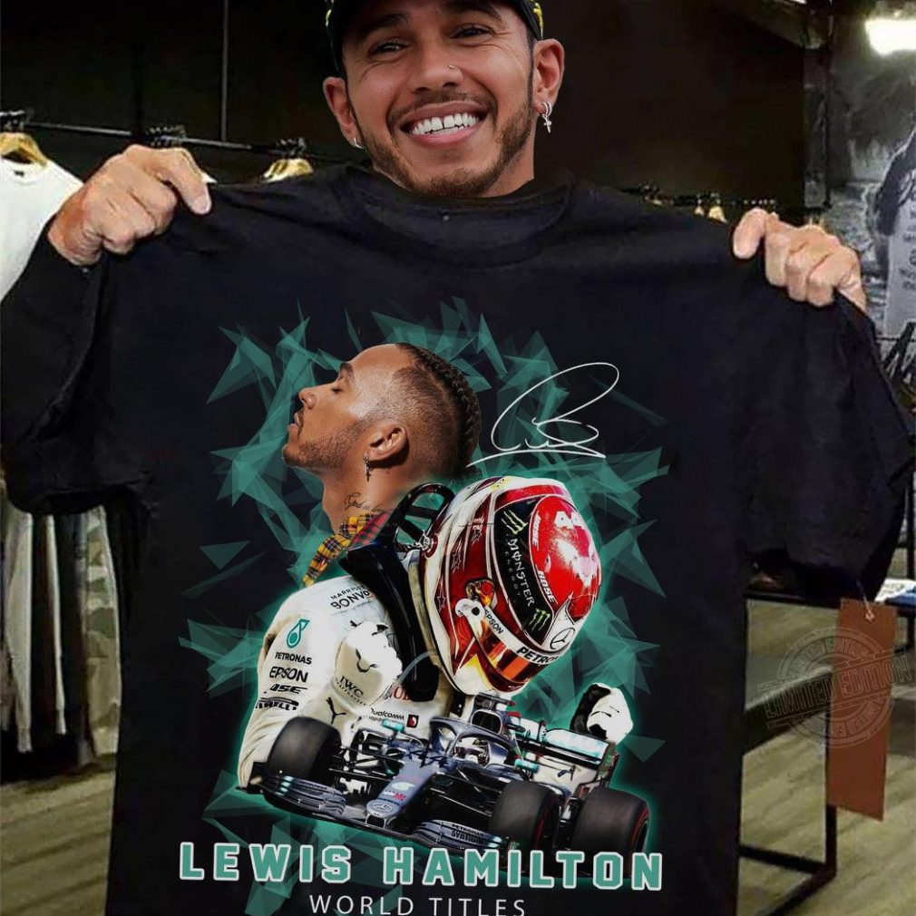 Lewis hamilton world titles Shirt
