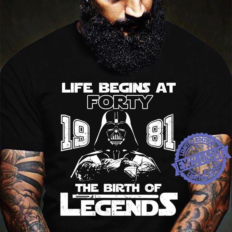 Life begins at forty 1981 the birth of legends shirt