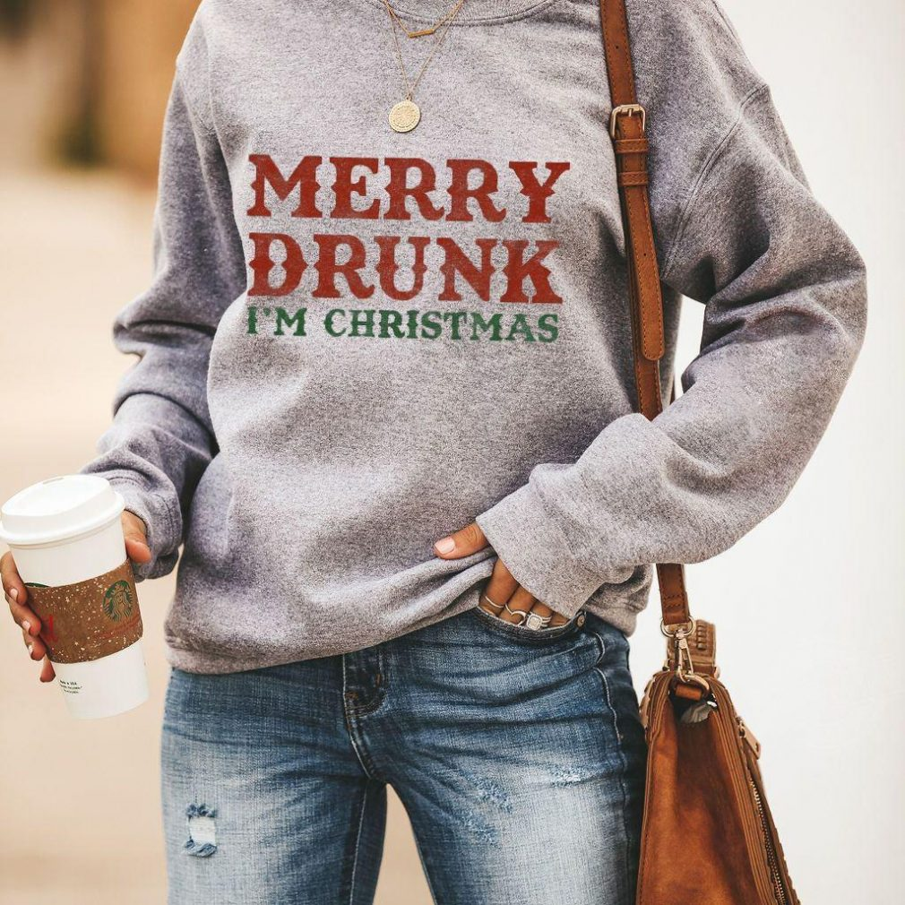 Merry drunk I'm christmas Shirt