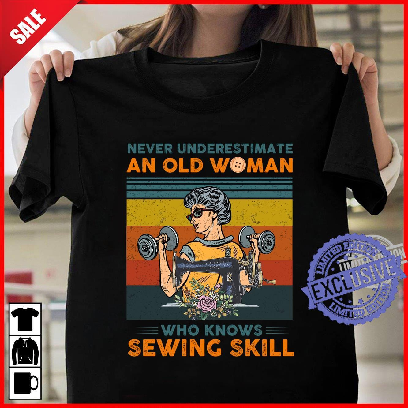 Never underestimate an old woman who knows sewing skill shirt