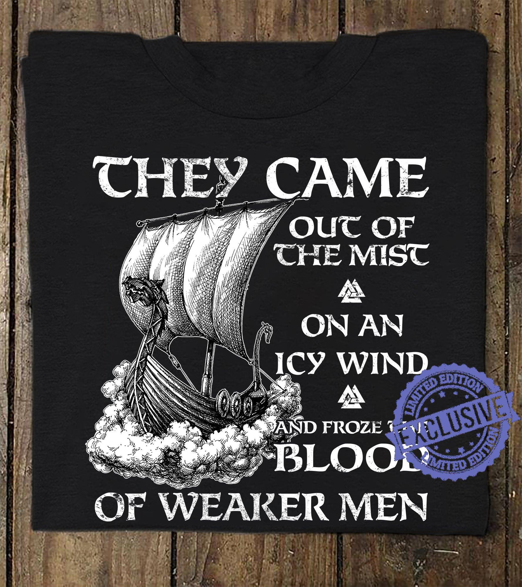 They came out of the mist on an icy wind and froze the blood shirt