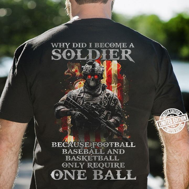 Why did i become a soldier because football baseball and basketball shirt