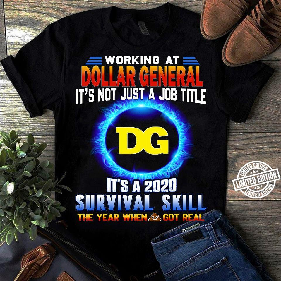 Working at dollar general it't not just a job title dg it's a 2020 survial skill shirt