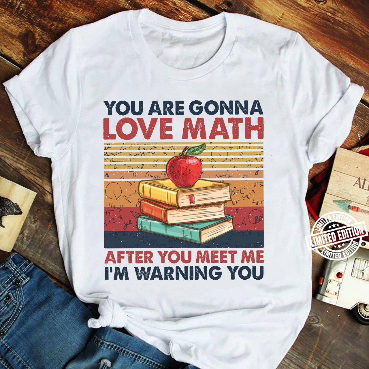 You are gonna love mart after you meet me im warning you shirt
